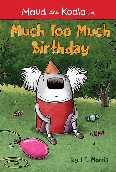 Maud The Koala In: Much Too Much Birthday  by J. E. Morris