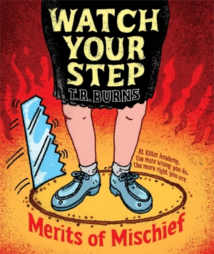 Watch Your Step: Merits Of Mischief